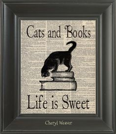 Vintage Dictionary Page Cats and Books Life Is Sweet Unframed Upcycle Art Vintage Graphic 8 x 10 via Etsy PurritoCat Crazy Cat Lady, Crazy Cats, Diy Art, Gatos Cats, Cat Quotes, Book Of Life, I Love Cats, Cats And Kittens, Cat Lovers