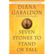 Seven Stones to Stand or Fall by Diana Gabaldon - June A magnificent collection of Outlander short fiction - including two never-before-published novellas - featuring Jamie Fraser, Lord John Grey, Master Raymond, and many more. Random House, New Books, Books To Read, Reading Books, Outlander Novel, Outlander Gifts, Gabaldon Outlander, Outlander Quotes, Diana Gabaldon Books