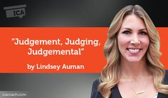 Research Paper: Judgment, Judging, and Judgmental  Research Paper By Lindsey Auman (Life Coach, UNITED STATES)