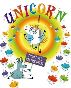 Hi, I'm Goat.  Things were just fine around here until UNICORN showed up.  One of those books where I MAY have laughed even louder than the kids...