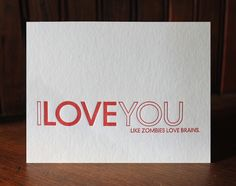I love you like zombies love brains...and other funny valentine cards