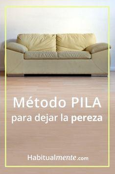 El método PILA para combatir la pereza y tomar acción (sin posponer) - Habitualmente