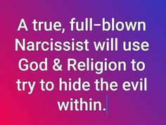 Exposing The Sociopath.I can't confirm this is true about every narcissist, rare are absolutes in any situation. However, I have witnessed firsthand that many of them surround themselves with Christians and pretend to be one themselves. It's disturbing! Narcissistic People, Narcissistic Abuse Recovery, Narcissistic Mother, Narcissistic Behavior, Narcissistic Personality Disorder, Narcissistic Sociopath, Sociopath Traits, Relationship With A Narcissist, Toxic Relationships