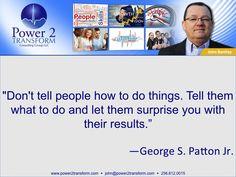 Leadership Team Development Quote - General Patton http://www.power2transform.com/leadership-team-development-quote-general-patton/