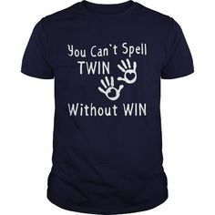 Cool You Cant Spell Twin Without Win Shirt Adult Tees For Twins Mom Of Twin Tee Teens Gift For Twins Shirts & Tees