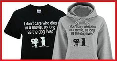 """""""I don't care who dies in a movie, as long as the dog lives"""" Does this describe you? Shirt comes in 6 colors or a hoodie >>> https://www.sunfrog.com/The-Dog-Lives.html?2519  #pets #dogs #tshirts"""