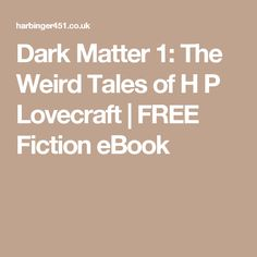 Dark Matter 1: The Weird Tales of H P Lovecraft | FREE Fiction eBook