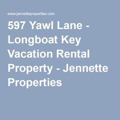 597 Yawl Lane - Longboat Key Vacation Rental Property - Jennette Properties