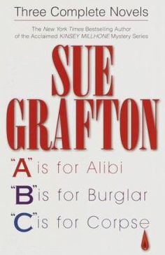 A is for awesome...  Sue Grafton's Kinsey Millhone series has been a hit for years!