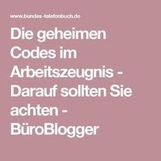 Die geheimen Codes im Arbeitszeugnis - Darauf sollten Sie achten - BüroBlogger
