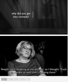 Why did you get into comedy? #LOL :D