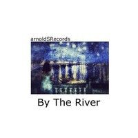 By the river by Arnold Srecords on SoundCloud