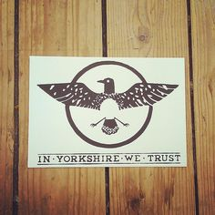 In Yorkshire We Trust A5 one colour screenprint http://thingsonfiredesign.com