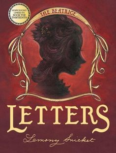 The Beatrice Letters (A Series of Unfortunate Events) by Lemony Snicket, http://www.amazon.com/dp/0060586583/ref=cm_sw_r_pi_dp_SqUnrb09P054K