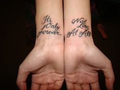 Its Only Forever Wrist Tattoo