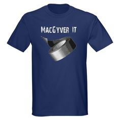 MacGyver it T-Shirt