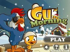 Gu Morning  Android Game - playslack.com , a humorous and intriguing game in which you should direct a poultry and find his father chicken. For action of the goal you need to pass through 60 levels of full problems and escapades. In the game there re 6 areas, uncomplicated control system and perfect soundtrack. challenge with colleagues and with the whole world