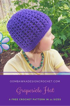 Grapesicle Hat Free Crochet Pattern 11 Sizes: Preemie, Newborn, Baby, Toddler, Child and Adult Yarn: Red Heart with Love Hook: 5.5 mm (I) This easy to crochet hat is worked in the V-Stitch pattern and is available in 2 different lengths. Instructions are also provided to allow you to customize this to any size or length. Great for charity crochet projects, preemie and newborn cap drives and as gifts. #redheartyarns #joycreators