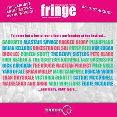 Edinburgh Festival Fringe starts today! The Fringe is the largest arts festival in the world, featuring almost 50,000 performers across over 3,000 shows. A huge number of Birnam clients are playing at the festival this year, including Barluath, Orkestra del Sol, Dick Gaughan, Brian Kellock, Mairearad and Anna, Euan Drysdale, Dougie MacLean, and many, many more. www.edfringe.com