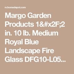 Margo Garden Products 1/2 in. 10 lb. Medium Royal Blue Landscape Fire Glass DFG10-L05M at The Home Depot - Mobile