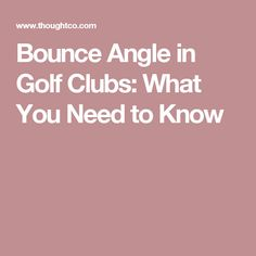 Bounce Angle in Golf Clubs: What You Need to Know