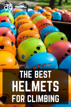 Climbing is a dangerous sport, especially when done outdoors. However, some simple steps can be taken to decrease the risk, such as wearing a climbing helmet. Since they are so important, we've compiled a list of the best climbing helmets available today! I Rock climbing tips I Climbing gear I Rock climbing for women I Rock climbing tips I Outdoor rock climbing