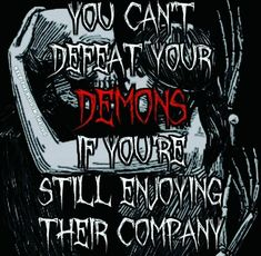 My demon's make my life hell. Dark Quotes, Strong Quotes, True Quotes, Best Quotes, Motivational Quotes, Funny Quotes, Inspirational Quotes, Devil Quotes, Reaper Quotes
