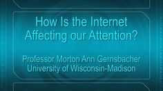 """This is """"How Is the Internet Affecting Our Attention?"""" by Morton Ann Gernsbacher on Vimeo, the home for high quality videos and the people who love them. Psychological Effects, Books To Read, Reading Books, News Apps, University Of Wisconsin, Perception, Professor, Psychology, Internet"""