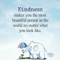 Kindness makes you the most beautiful person in the world no matter what you look like. Tiny Buddha, Little Buddha, Makes You Beautiful, Beautiful Person, Lessons Learned In Life, Life Lessons, Happy Thoughts, Positive Thoughts, Uplifting Thoughts