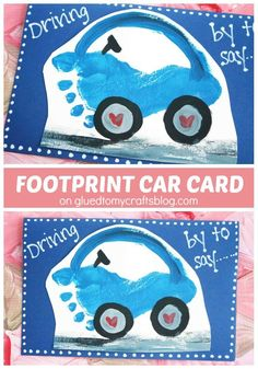 Driving By To Say – Footprint Car Card - Valentine's Day Kid Craft Idea - Father's Day, Mother's Day, Grandparent's Day, Handmade Card - Kids Crafts - Keepsake Tutorial Valentine's Day Crafts For Kids, Daycare Crafts, Fathers Day Crafts, Baby Crafts, Toddler Crafts, Happy Fathers Day, Dad Birthday Craft, Transportation Crafts, Car Card