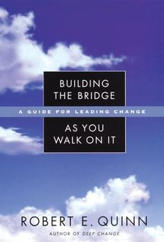 Building the Bridge As You Walk On It: A Guide for Leadin...