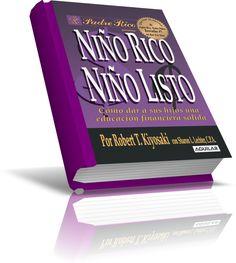 """LIBRO EN PDF GRATIS DE """"NIÑO RICO, NIÑO LISTO; Cómo dar a sus Hijos una Educación Financiera Sólida"""" por Robert T. Kiyosaki."""