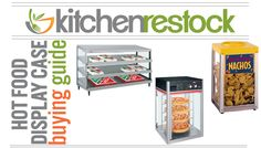 Everything you should ask yourself before purchasing a Hot Food Display Case or Merchandiser. #kitchenrestock #hotfood #merchandiser