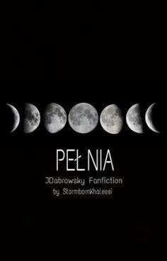""" Pełnia.// JDabrowsky fanfiction [1] ""na #Wattpad. #fanfiction"