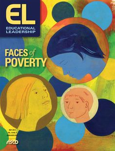 """An oldie but a goodie. Read articles from the Educational Leadership magazine issue on """"Faces of Poverty."""""""