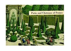 Parks and Chateaux of France by Duc de Luynes http://www.amazon.com/dp/B002LTZPLC/ref=cm_sw_r_pi_dp_DcZ7wb0825VKK