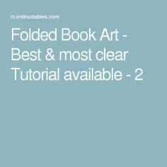 Folded Book Art - Best & most clear Tutorial available - 2