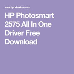 HP Photosmart 2575 All In One Driver Free Download