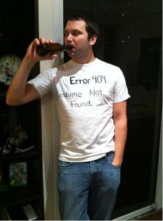Ha. This just made us snicker. Take Sharpie to a plain white tee and you get a 404 Error. | 31 Insanely Clever Last-Minute Halloween Costumes