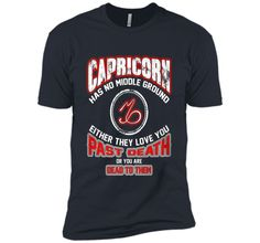 Capricorn shirt - Has no middle ground shirt