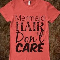 Mermaid Hair Don't Care - A Mermaid's World - Skreened T-shirts, Organic Shirts, Hoodies, Kids Tees, Baby One-Pieces and Tote Bags