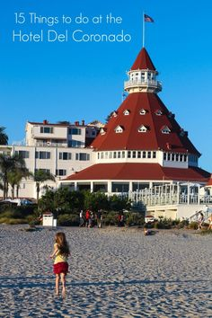 Whether you're a guest of the luxury hotel or visiting for the day, there is a wide range of things to do at the Hotel Del Coronado with kids (and without).