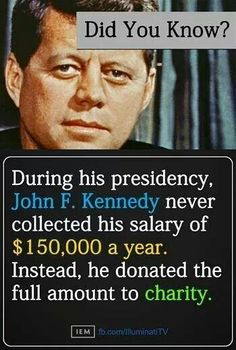 Now he was a President...Romney was going to do the same. JFK was the last decent Democrat President