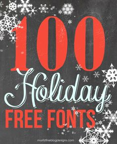 Awesome collection of 100 FREE Holiday fonts | These are the best fonts to use for your holiday cards, party invitations and printables! | www.MoritzFineBlogDesigns.com