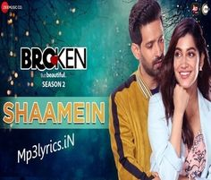 Shaamein Lyrics: The song is sung by Armaan Malik, and composed by Amaal Mallik while Manoj Muntashir has written the Shaamein शामें Lyrics in Hindi. The song is from web series Broken But Beatiful Season 2 starring Vikrant Massey, Harleen Sethi. Free Song Lyrics, Popular Ringtones, Broken Song, Being Happy, Female Thor, Movie Teaser, Indian Music, Donald Glover, Song Status