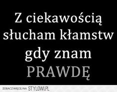Stylowi.pl - Odkrywaj, kolekcjonuj, kupuj Word 2, Motto, Proverbs, Motivational Quotes, My Life, Lyrics, Wisdom, Humor, Funny