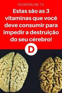 Vitaminas para cerebro | Estas são as 3 vitaminas que você deve consumir para impedir a destruição do seu cérebro! | Você precisa consumir estas vitaminas se quer que seu cérebro envelheça bem e não desenvolva doenças como mal de Alzheimer. Leia e saiba ↓ ↓ ↓