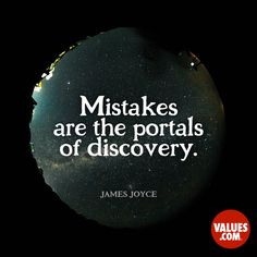 Don't be afraid to try something new. Mistakes are an important part of the learning process. Encouragement Quotes, Wisdom Quotes, Life Quotes, Teaching Quotes, Writing Quotes, Trying Something New Quotes, Value Quotes, James Joyce, Quote Of The Week