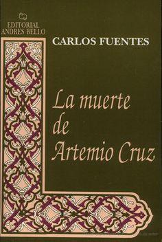 Conversaremos de esto el 28 de julio :) La Muerte de Artemio Cruz - Carlos Fuentes - Google Libros