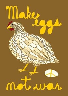 make eggs not war